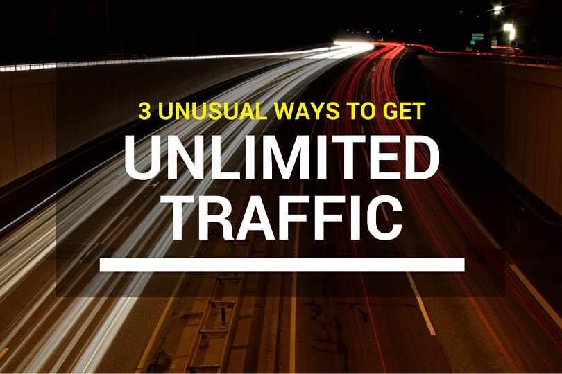unusual ways to get unlimited traffic
